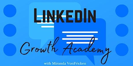 LinkedIn Growth Academy! tickets
