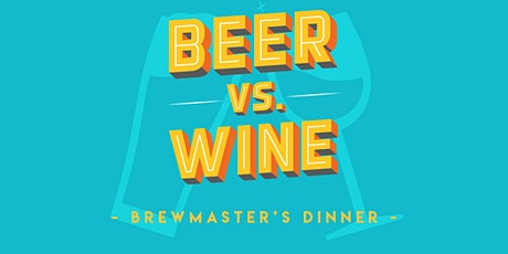 Beer Vs Wine Brewmaster's Dinner tickets