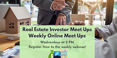 Real Estate Investor Meet Ups - Weekly Online Meet Ups tickets