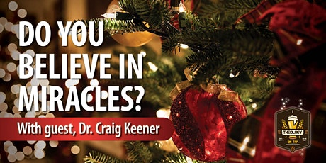 MIRACLES with Craig Keener  - Christmas Theology on Tap tickets