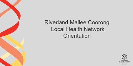 RMCLHN Orientation - MURRAY BRIDGE - 8 December 2021 tickets