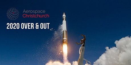 Aerospace Christchurch Meet Up #15: 2020 Over & Out! tickets