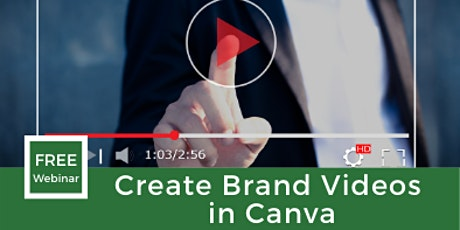 Create Brand Videos in Canva tickets
