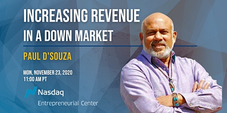Increasing Revenue In A Down Market with Paul D'Souza tickets