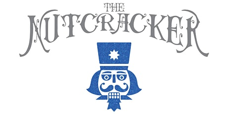 The Nutcracker 2020 FILM PERFORMANCE - Sun Dec 13th  @ 6:30pm tickets