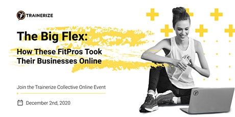 The Big Flex: How These FitPros Took Their Businesses Online tickets