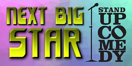 Next Big Star! Stand-Up Comedy Show! tickets