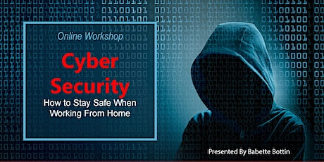 Online Workshop: Cyber Security - How to  Stay Safe Working From Home tickets