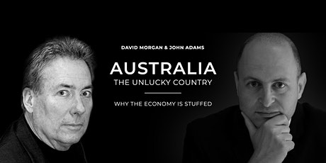 Australia The Unlucky Country - Why The Economy Is Stuffed tickets