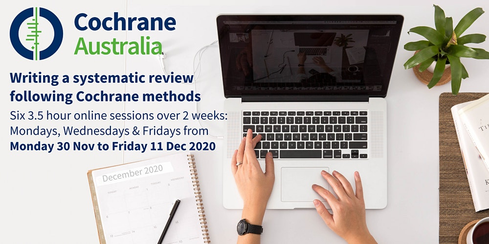 Writing a systematic review following Cochrane methods (remote learning)