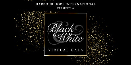 Harbour Hope International  Presents A Black & White Virtual Gala tickets