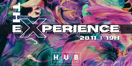 HUB - THE EXPERIENCE - 28/11 - 19h tickets