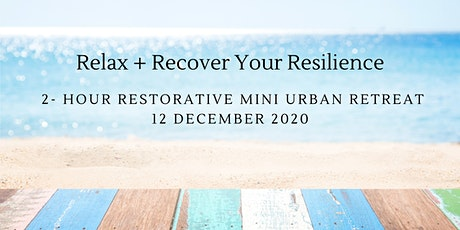 Relax + Restore Your Resilience tickets