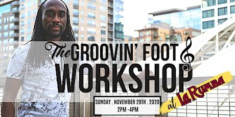Groovin' Foot Workshop - At La Rumba - November 2020 tickets