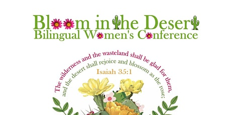 Bloom in the Desert - Bilingual Women's Conference tickets