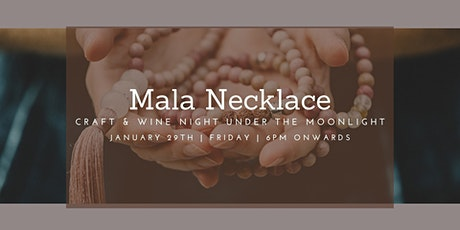 Mala Necklace Craft and Wine Night - Under the Moonlight tickets