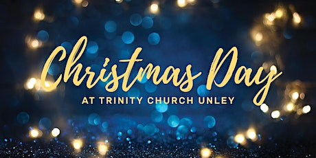 Christmas  Day at Trinity Church Unley tickets