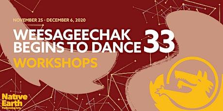 Register for Weesageechak 33 Workshops! tickets
