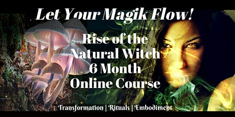 Rise of the Natural Witch 6 Month Online Course tickets