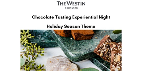 Westin Edmonton Experiential Night Out - Festive Theme tickets