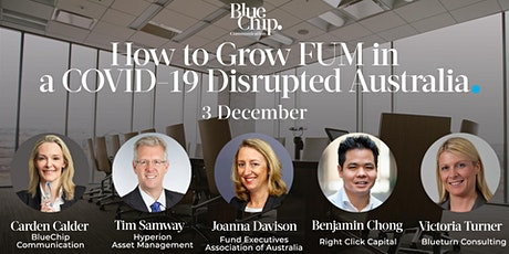 How to Grow FUM in a COVID-19 Disrupted Australia tickets
