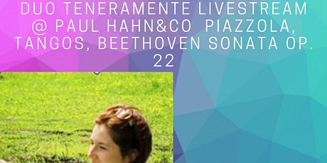 Beethoven Sonata Op. 22, Piazzolla Tango's livestream from Paul Hahn&co tickets