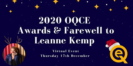 OQCE 2020 Awards and Farewell to Leanne Kemp tickets
