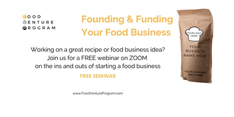 Founding & Funding Your Food Business - Free Seminar tickets