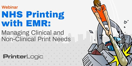 NHS Printing with EMR: Managing Clinical and Non-Clinical Print Needs tickets
