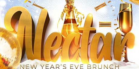 "NECTAR  "" New Years Eve Brunch Soirèe "" tickets"