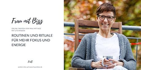Routinen und Rituale für mehr Fokus und Energie | Frau mit Bizz Online Tickets