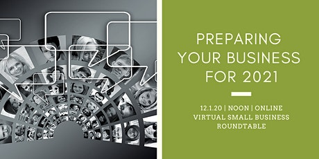 Preparing Your Business for 2021 | Small Business Virtual Roundtable tickets
