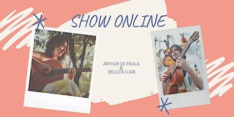 SHOW ONLINE - ARTHUR DE PAULA & BELLIZA LUAR ingressos