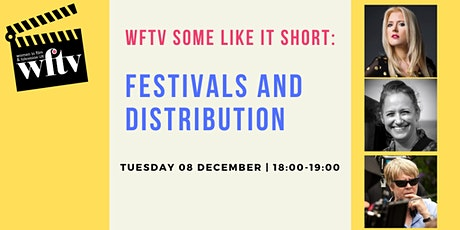 WFTV Some Like It Short: Festivals and Distribution (Non-members) billets