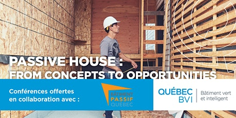 Passive House : From concepts to opportunities billets