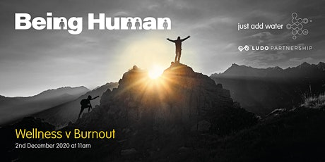 Being Human... Wellness vs Burnout tickets
