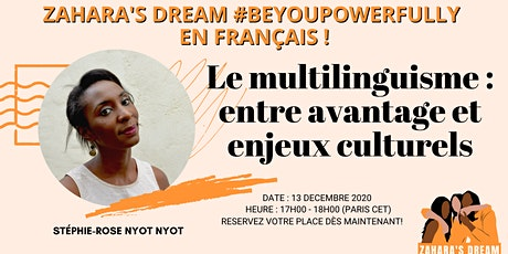 Zahara's Dream Discussion #BeYouPowerfully  - Le multilinguisme comme atout tickets