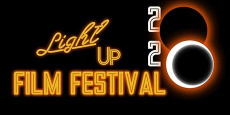 LIGHT UP FILM FESTIVAL: THE END-OF-THE-SLATE EDITION tickets