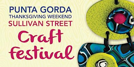 2nd Annual Punta Gorda Thanksgiving Weekend Sullivan Street Craft Festival tickets