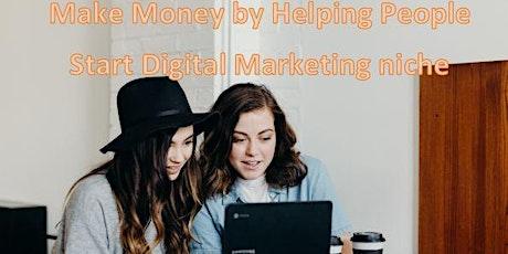 Make Money By Helping People Start Digital Marketing niche ( BOT Event )