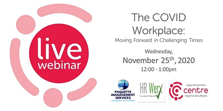 The COVID Workplace: Moving Forward in Challenging Times tickets