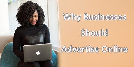 Why Business Should Advertise Online ( BOT Event )