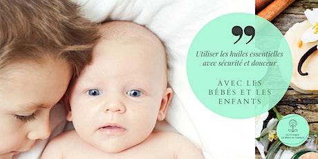 Atelier - Huiles essentielles pour bébés et enfants - Sécurité et douceur billets