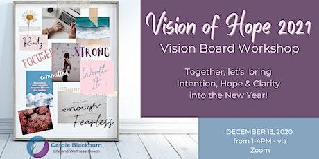Vision of Hope 2021 - Online Vision Board Workshop tickets