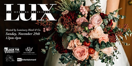 Lux Bridal Show at the Luminary Hotel tickets