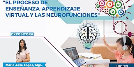 """Webinar """"El proceso de enseñanza -aprendizaje virtual, y las Neurofunciones boletos"""