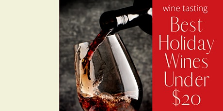 Wine tasting: Best Holiday Wines under $20 tickets