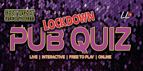 Lockdown Pub Quiz - Izzy Wizzy Let's Get Quizzy tickets