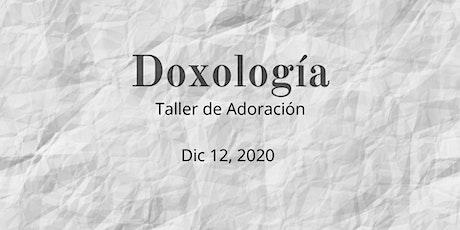 Taller de Adoración - Doxología tickets