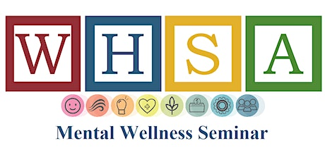 WHSA Mental Wellness Seminar tickets